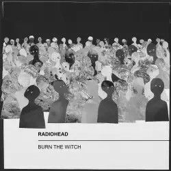 radiohead_burn_the_witch